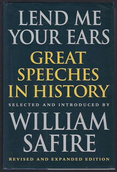 Lend Me Your Ears: Great Speeches in History (Revised and Expanded) - William Safire - BHIS15233 - BOO