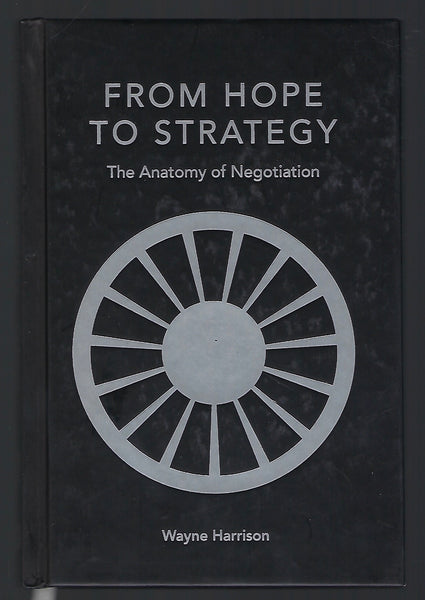 From Hope to Strategy: The Anatomy of Negotiation - Wayne Harrison - BREF15123 - BOO