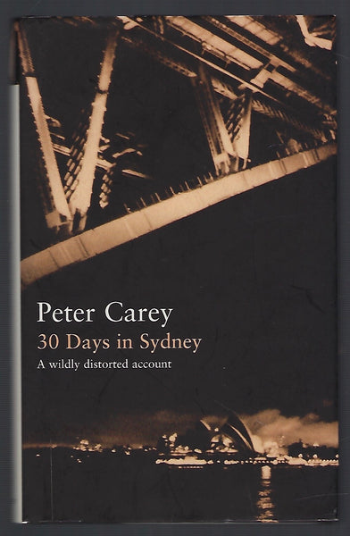 30 Days in Sydney - Peter Carey - BBIO15150 - BTRA - BOO