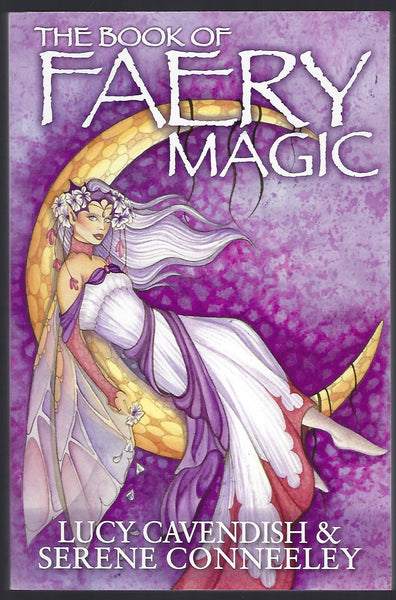 The Book of Faery Magic - Lucy Cavendish & Serene Conneeley - BHUM15131 - BOO