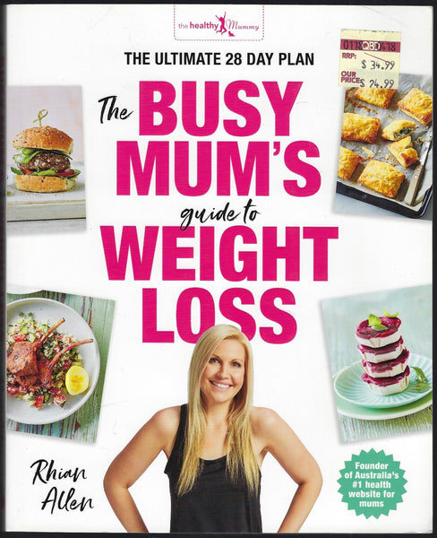 The Busy Mum's Guide to Weight Loss - Healthy Mummy - Rhian Allen - BCOO15471 - BHEA - BOO