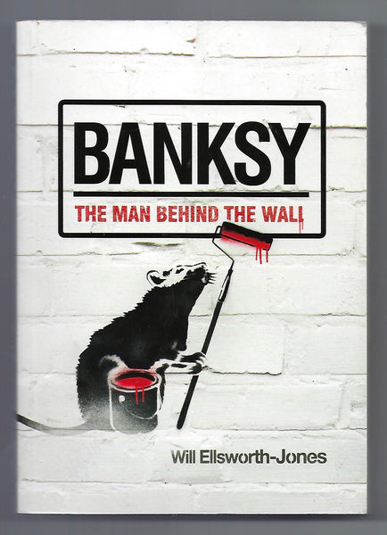 Banksy: The Man Behind the Wall - Will Ells.worth-Jones - BMUS15023 - BOO