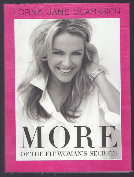 More of the Fit Woman's Secrets - Lorna Jane Clarkson - BHEA15088 - BOO