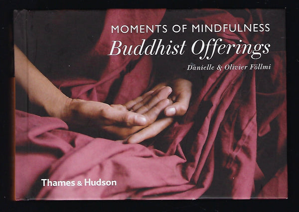Moments of Mindfulness: Buddhist Offerings - Danielle and Olivier Föllmi - BREL15054 - BOO