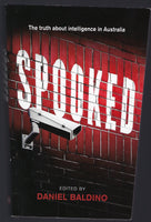 Spooked: The Truth About Intelligence in Australia - Daniel Baldino - BSCI15022 - BOO