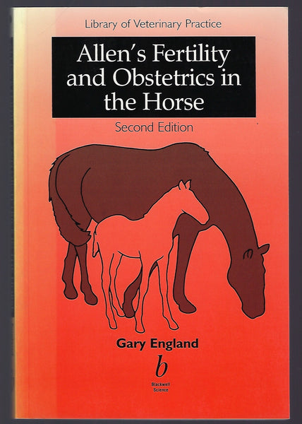 Allen's Fertility and Obstetrics in the Horse - Gary England - BTEX15013 - BOO