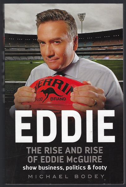 Eddie: The Rise and Rise of Eddie McGuire - Michael Bodey - BCRA15245 - BOO