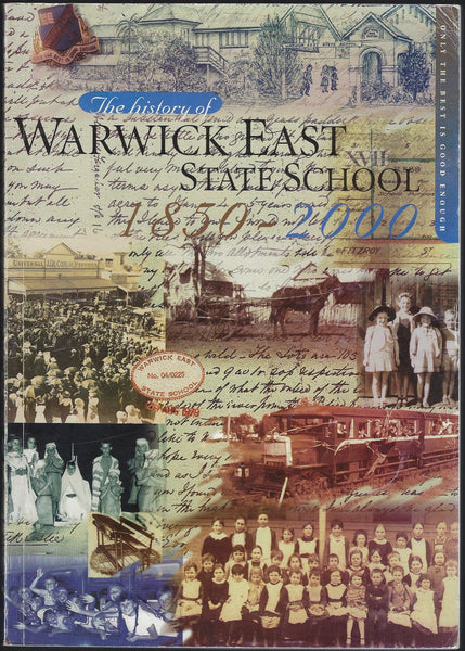 The History of Warwick East State School 1850-2000 - BRAR15349 - BAUT - BOO