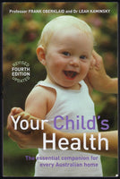 Your Child's Health (4th edition) - Frank Oberklaid and Leah Kaminsky - BHEA15083 - BOO