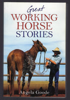 Great Working Horse Stories - Angela Goode - BAUT15026 - BOO