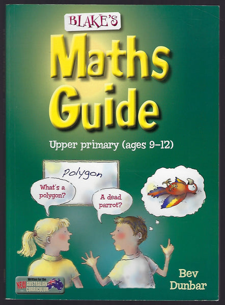 Blake's Maths Guide Upper Primary (ages 9-12) - Bev Dunbar - BREF15251 - BOO
