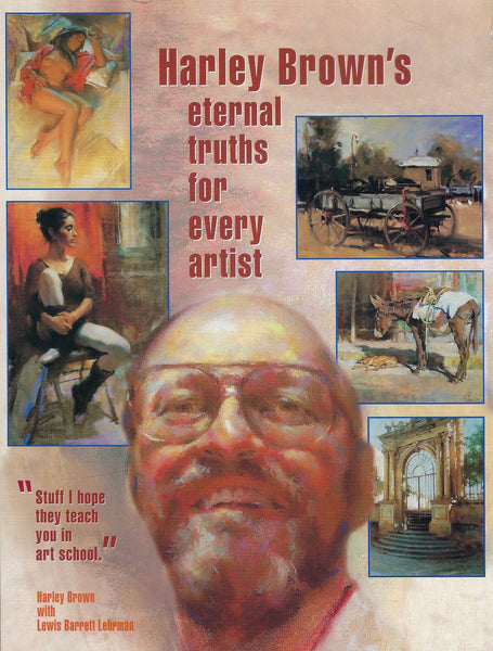 Harley Brown's Eternal Truths for Every Artist - Harley Brown - BRAR15471 - BCRA - BOO