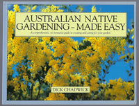 Australian Native Gardening: Made Easy - Dick Chadwick - BCRA15018 - BOO