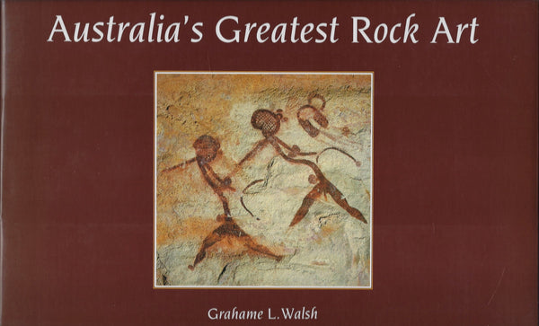 Australia's Greatest Rock Art *Signed Copy* - Grahame L. Walsh - BRAR15470 - BAUT - BMUS - BOO