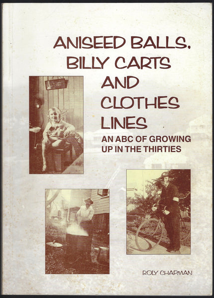Aniseed Balls, Billy Carts and Clothes Lines: An ABC of Growing Up in the Thirties - Roy Chapman - BRAR15338 - BAUT - BOO