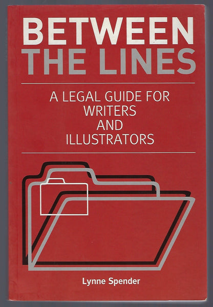 Between the Lines: A Legal Guide for Writers and Illustrators - Lynne Spender - BREF15066 - BOO