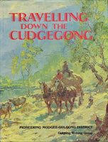 Travelling Down the Cudgegong: Pioneering Mudgee-Gulgong District - Gulgong Writing Group - BAUT15124 - BOO