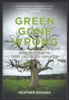 Green Gone Wrong: Dispatches from the Front Lines of Eco-Capitalism - Heather Rogers - BSCI15333 - BOO