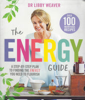 The Energy Guide - Libby Weaver - BCOO15127 - BHEA - BOO