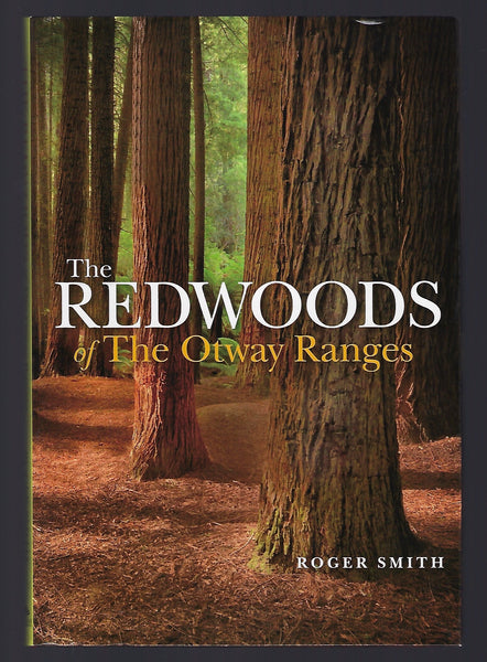 The Redwoods of the Otway Ranges - Roger Smith - BAUT15017 - BOO