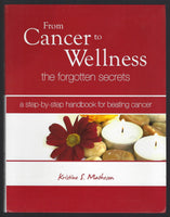 From Cancer to Wellness - Kristine S. Matheson - BHEA15120 - BOO