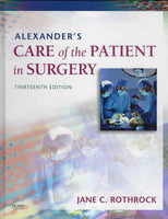 Alexander's Care of the Patient in Surgery (13th edition) - Jane C. Rothrock - BTEX15073 - BOO