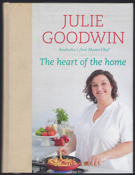 The Heart of the Home - Julie Goodwin - BCOO15119 - BOO