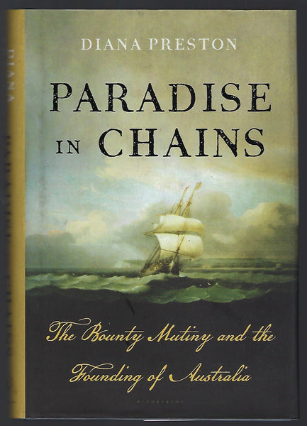Paradise in Chains: The Bounty Mutiny and the Founding of Australia - Diana Preston - BAUT15104 - BOO