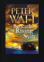 Beneath A Rising Sun - Peter Watt - BPAP15226 - BOO