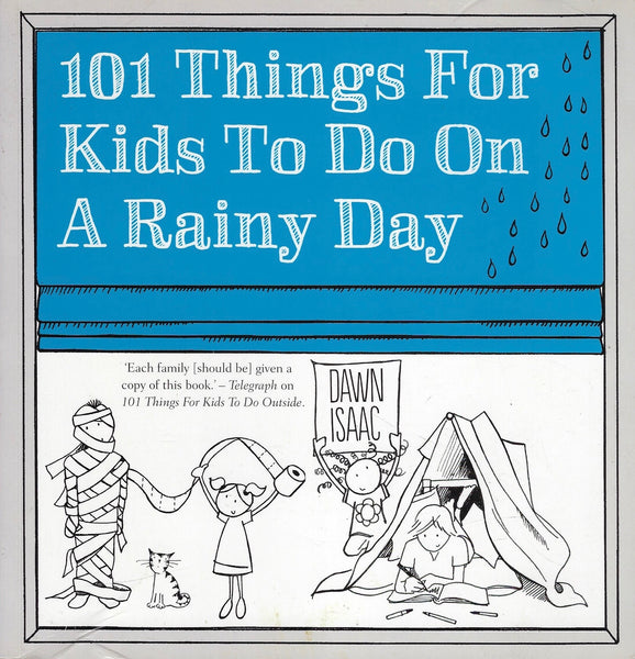 101 Things for Kids to do on a Rainy Day - Dawn Isaac - BCRA15357 - BOO