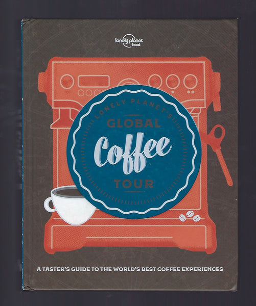 Lonely Planet's Global Coffee Tour - BTRA15000 - BOO