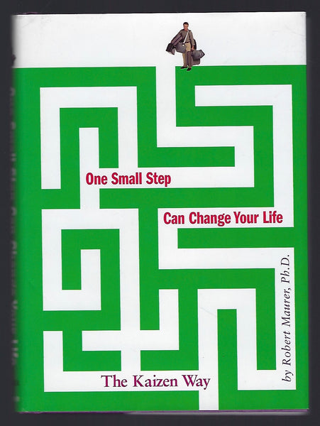 One Small Step Can Change Your Life: The Kaizen Way - Robert Maurer - BHEA15122 - BOO