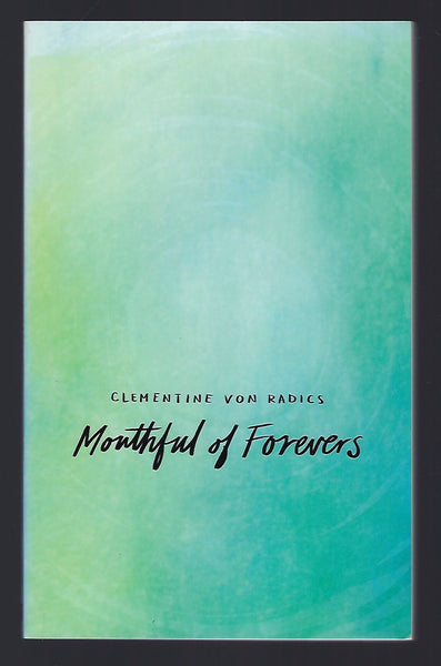Mouthful of Forevers - Clementine Von Radics - BCLA15135 - BOO