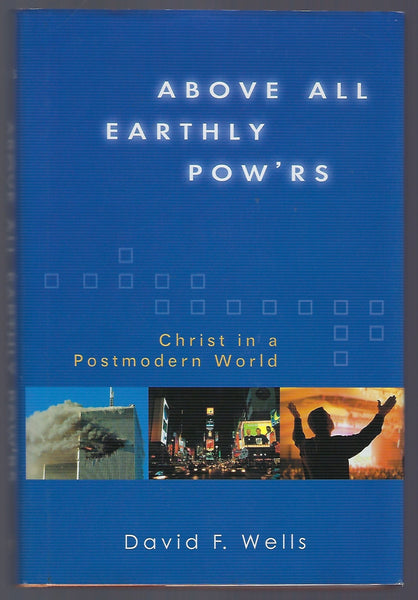 Above All Earthly Pow'rs: Christ In a Postmodern World - David Wells - BREL15022 - BOO