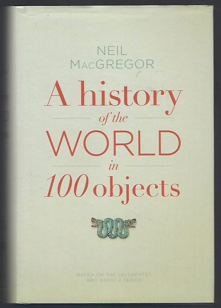 A History of the World in 100 Objects -  Neil MacGregor - BHIS15175 - BOO