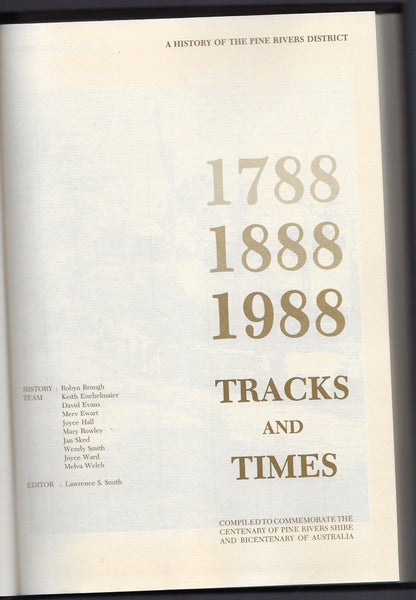 Tracks and Times: A History of the Pine Rivers District - Lawrence S. Smith (ed.) - BRAR15128 - BAUT - BOO