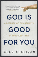 God is Good for You: A Defence of Christianity in Troubled Times - Greg Sheridan - BREL15127 - BSCI -BOO