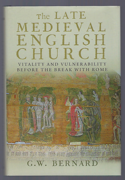 The Late Medieval English Church - G.W. Bernard - BHIS15025 - BOO