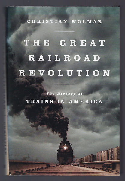 The Great Railroad Revolution - Christian Wolmar - BHIS15091 - BOO