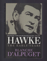 Hawke: The Early Years - Blanche D'Alpuget - BSCI15010 - BBIO - BOO