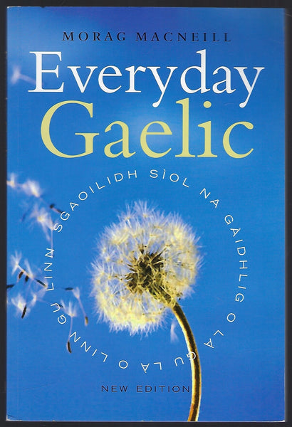 Everyday Gaelic (New Edition) - Morag MacNeill - BREF15284 - BOO