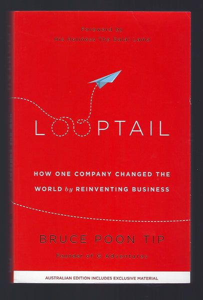 Looptail: How One Company Changed the World by Reinventing Business - Bruce Poon Tip - BREF15022 - BOO