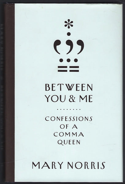 Between You & Me: Confessions of a Comma Queen - Mary Norris - BREF15281 - BOO