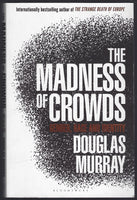 The Madness of Crowds - Douglas Murray - BSCI15361 - BOO