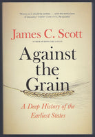 Against the Grain: A Deep History of the Earliest States - James C. Scott - BSCI15282 - BOO