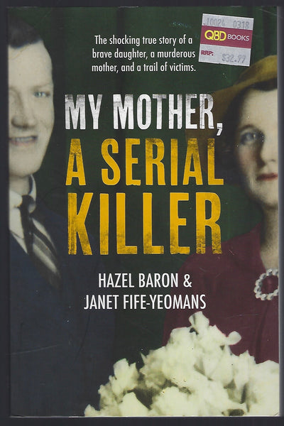 My Mother, A Serial Killer - Hazel Baron & Janet Fife-Yeomans - BTRUC15028 - BOO