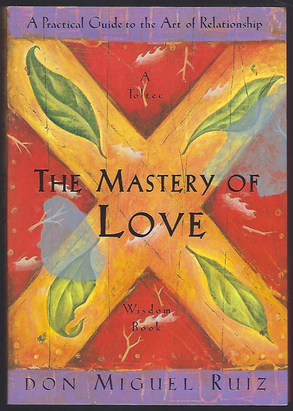 The Mastery of Love - Don Miguel Ruiz - BHEA15378 - BHUM - BOO