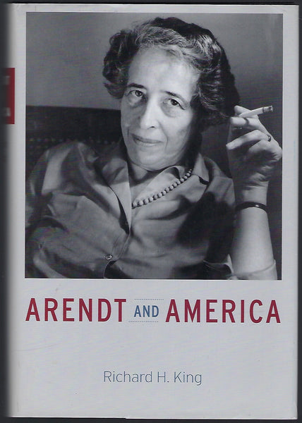 Arendt and America - Richard H. King - BSCI15330 - BOO