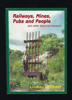 Railways, Mines, Pubs and People and Other Historical Research - Lindsay Whitham - BRAR15105 - BAUT - BOO