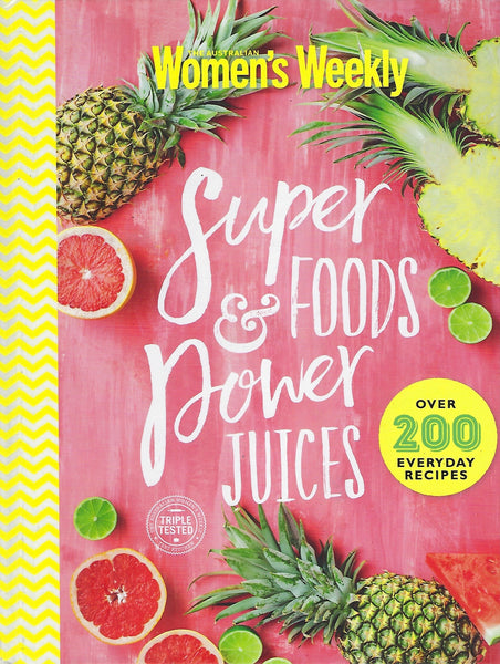 Superfoods and Power Juices - Australian Women's Weekly - BCOO15040 - BOO